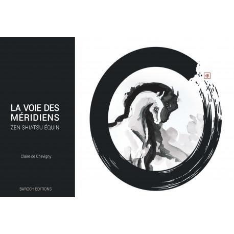 La Voie des Meridiens - Zen Shiatsu Equin (Français) Broché